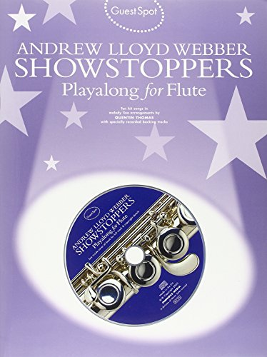 9780711940512: Guest Spot: Andrew Lloyd Webber Showstoppers Playalong for Flute: Guest Spot for Flute