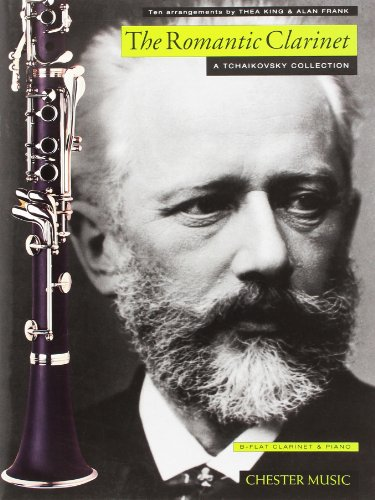 9780711941472: ROMANTIC CLARINET-A TCHAIKOVSKY COLLECTION B-FLAT CLARINET & PIANO