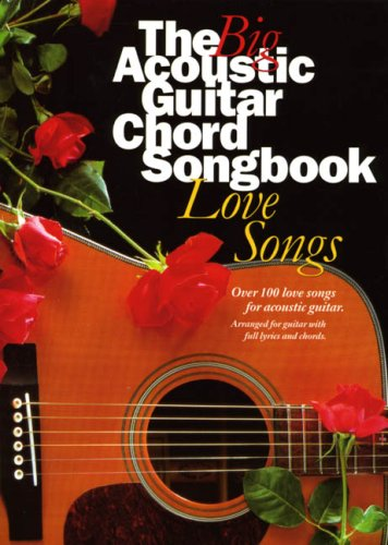 9780711942363: The Big Acoustic Guitar Chord Songbook Love Song Lyrics & Chords Books: Love Songs