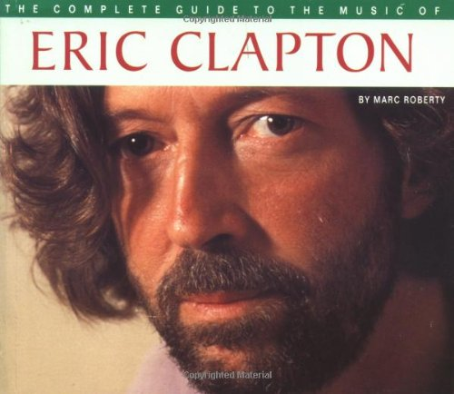 9780711943056: The Complete Guide to the Music of Eric Clapton (The Complete Guide to the Music Of...)