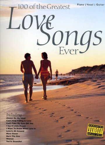 9780711943667: 100 of the Greatest Love Songs Ever: For Piano, Voice and Guitar