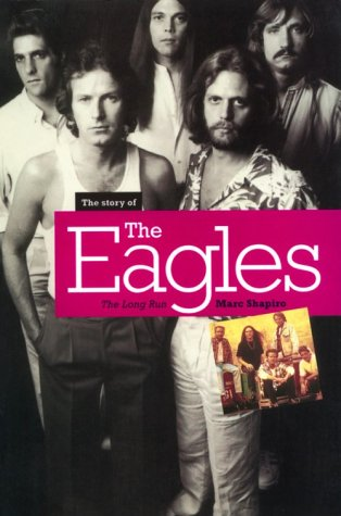 The Story of The Eagles. The Long Run.