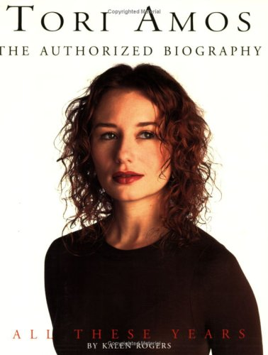 9780711948273: Tori Amos: All These Years the Authorized Illustrated Biography