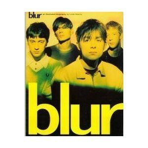 Blur: An Illustrated Biography: Holorny, Linda