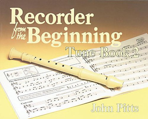 Recorder From The Beginning: Tune Book 2 (9780711950740) by John Pitts