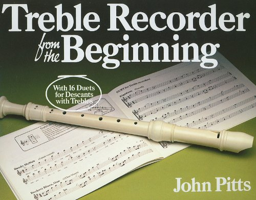 Treble Recorder from the Beginning: Pupil's Book (Bk.1) (9780711950764) by John Pitts