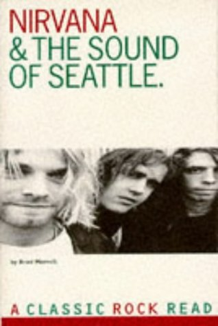 9780711952218: Nirvana & the Sound of Seattle (Classic rock reads)