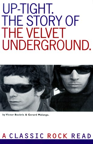 9780711952232: Uptight: The Story of the Velvet Underground (Classic Rock Read)
