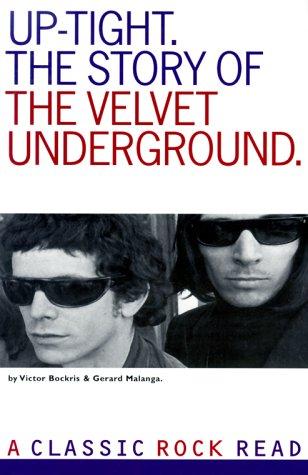 9780711952232: Uptight: The Story of the Velvet Underground (Classic Rock Read)