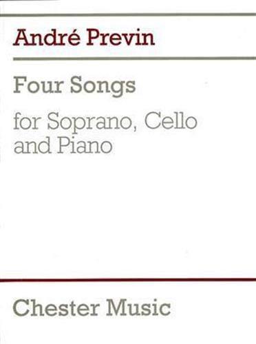 PREVIN FOUR SONGS FOR SOPRANO CELLO & PIANO