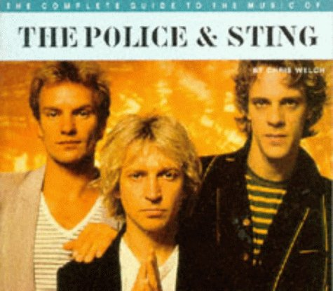 9780711953024: Complete Guides to the Music of the Police & Sting (The complete guide to the music of...)