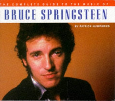 9780711953048: The Complete Guide to the Music of Bruce Springsteen