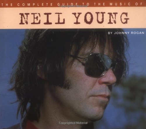 9780711953994: The Complete Guide to the Music of Neil Young