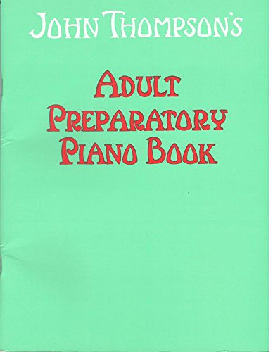 9780711954335: John Thompson's Adult Piano Course: Book One - Preparatory Book