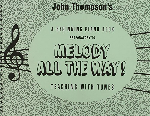 Melody All the Way Preparatory Book: John, Thompson
