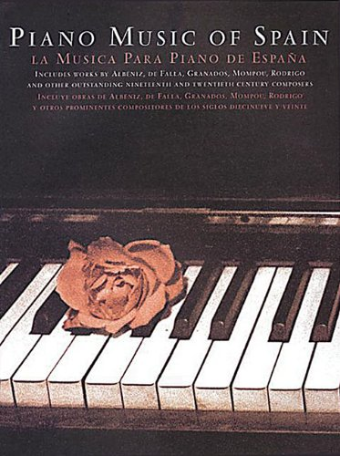 9780711958012: The The Piano Music of Spain: The Piano Music Of Spain [Volume one] (Rose edition)