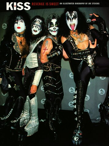 9780711958203: Kiss - Revenge Is Sweet: An Illustrated Biography