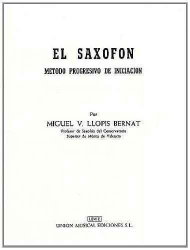 9780711958401: Miguel V. Llopis Bernat: El Saxofon (Metodo Progresivo De Iniciacion)