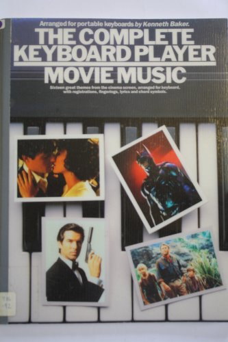9780711958739: The Complete keyboard player: Movie music : [sixteen great themes from the cinema screen, arranged for keyboard, with registrations, fingerings, lyrics and chord symbols]