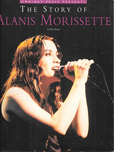9780711959842: The Story of Alanis Morisette