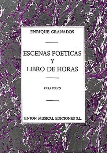 9780711960787: Enrique Granados: Escenas Poeticas / Libro De Horas