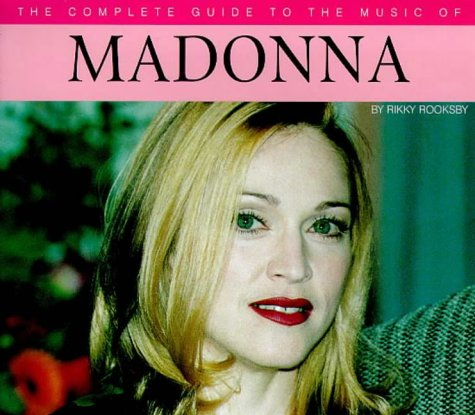 9780711963115: Madonna (Complete Guide to the Music Of...)