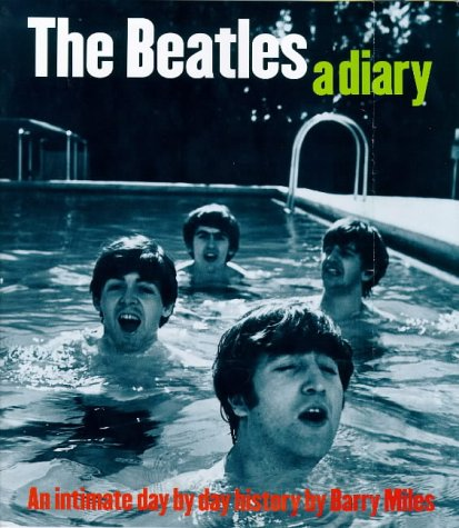 9780711963153: The Beatles: A Diary: An Intimate Day by Day History