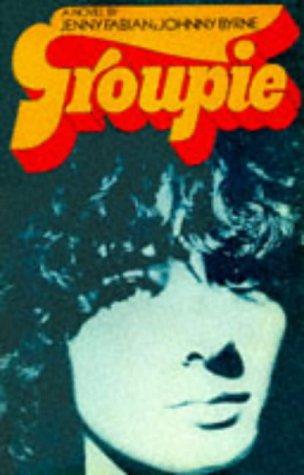 Groupie: Fabian, Jenny; Byrne, johnny