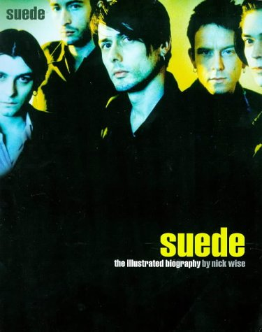 9780711965737: Suede: the Illustrated Biography