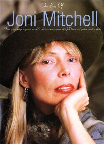 9780711966000: The Best of Joni Mitchell: Eleven great songs in piano, vocal & guitar arrangements with full lyrics and guitar chord symbols