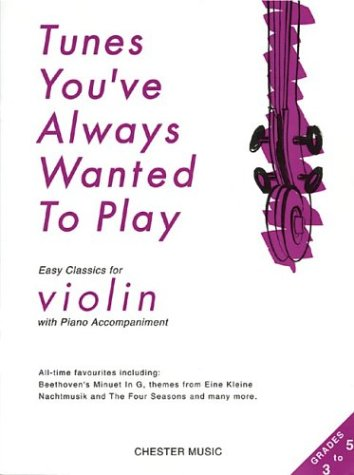 9780711966871: TUNES YOU'VE ALWAYS WANTED TO PLAY VIOLIN WITH PIANO ACCOMPANIMENT