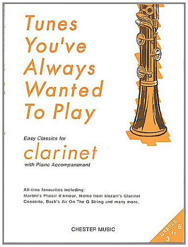 9780711966888: Tunes You've Always Wanted to Play: Easy Classics for Clarinet with Piano Accompaniment