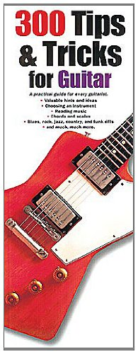 9780711967434: 300 Tips and Tricks for Guitar