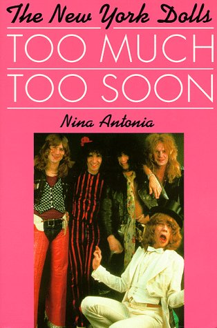 9780711967779: Too Much, Too Soon: The Makeup & Breakup of the New York Dolls