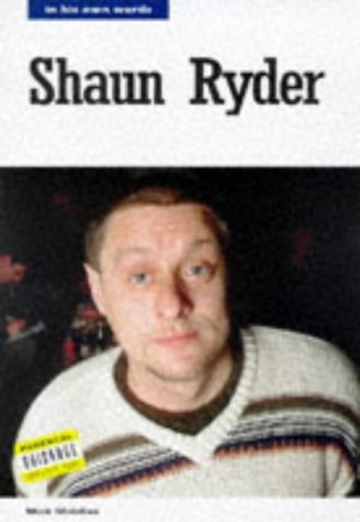 9780711968158: Shaun Ryder: In His Own Words (In Their Own Words)