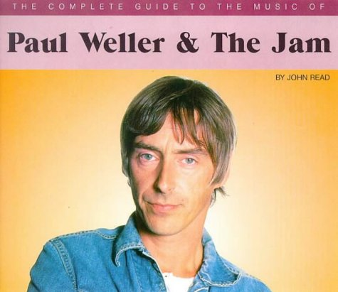 """9780711968189: The Complete Guide to the Music of Paul Weller and the """"Jam"""""""