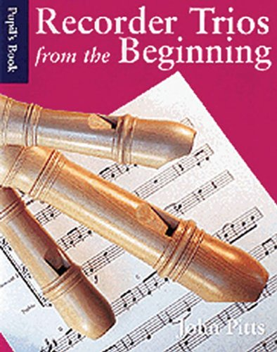 Recorder Trios From The Beginning: Pupil s