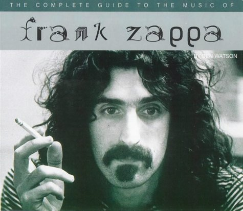9780711969131: The Complete Guide to the Music of Frank Zappa