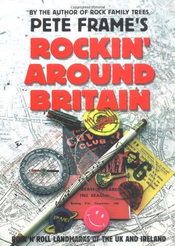 Peter Frame's Rockin' Around Britain: Pete Frame