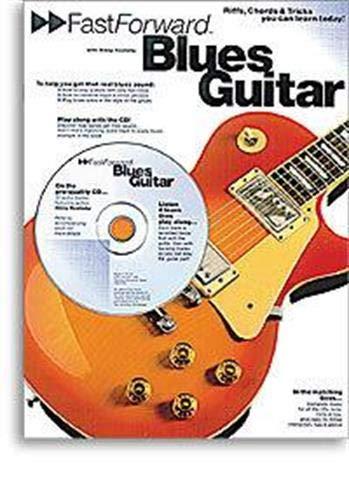 9780711970410: Fast Forward - Blues Guitar: Riffs, Chords & Tricks You Can Learn Today! (Fast Forward (Music Sales))