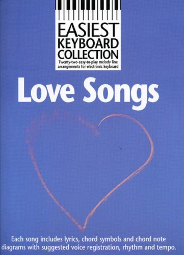 9780711970489: Love songs: Twenty-two easy-to-play melody line arrangements for electronic keyboard : each song includes lyrics, chord symbols and chord note ... and tempo (Easiest keyboard collection)