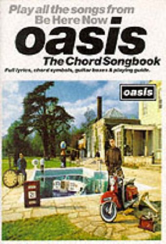 9780711970526: Oasis - Be Here Now: The Chord Songbook, complete with lyrics & guitar boxes