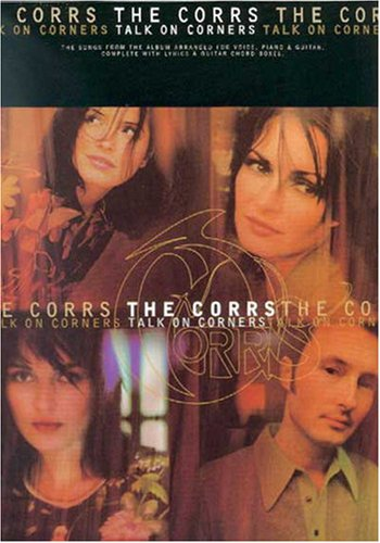 9780711972025: The Corrs -- Talk on Corners: Piano/Vocal/Chords
