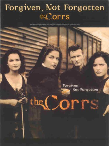 9780711974067: The Corrs - Forgiven, Not Forgotten