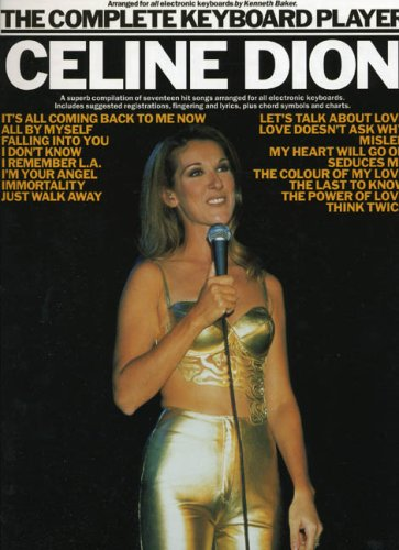 9780711974111: The Complete Keyboard Player: Celine Dion