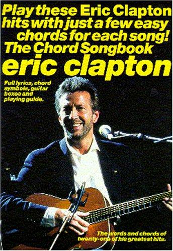 9780711974234: Eric Clapton Chord Songbook-Chords & Lyrics