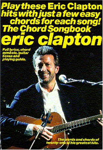 9780711974234: Eric Clapton Chord Songbook-Chords & Lyrics
