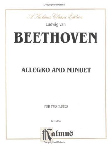 Allegro and Minuet (Kalmus Edition): Beethoven, Ludwig van,