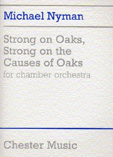 9780711978119: Michael Nyman: Strong on Oaks, Strong on the Causes of Oaks