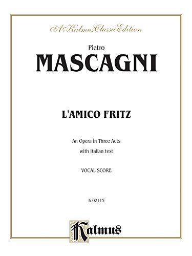 L'amico Fritz (An Opera in Three Acts):
